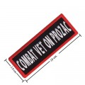 Combat Vet On Prozac Embroidered Iron On Patch
