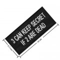 Can Keep Secret If 2 Are Dead Embroidered Iron On Patch