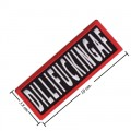 Dillifuckingaf Embroidered Iron On Patch