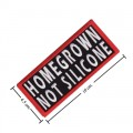 Homegrown Not Silicone Embroidered Iron On Patch
